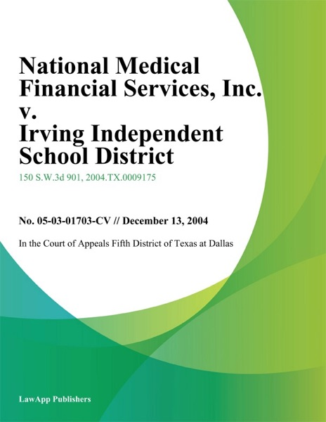 National Medical Financial Services, Inc. v. Irving Independent School District