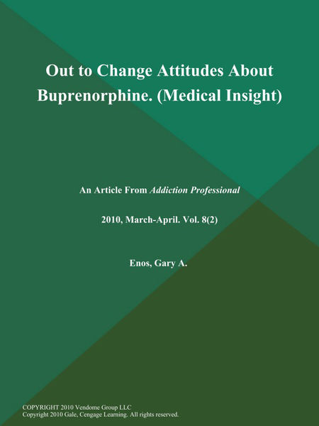 Out to Change Attitudes About Buprenorphine (Medical Insight)