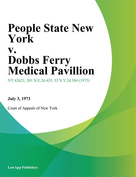 People State New York v. Dobbs Ferry Medical Pavillion