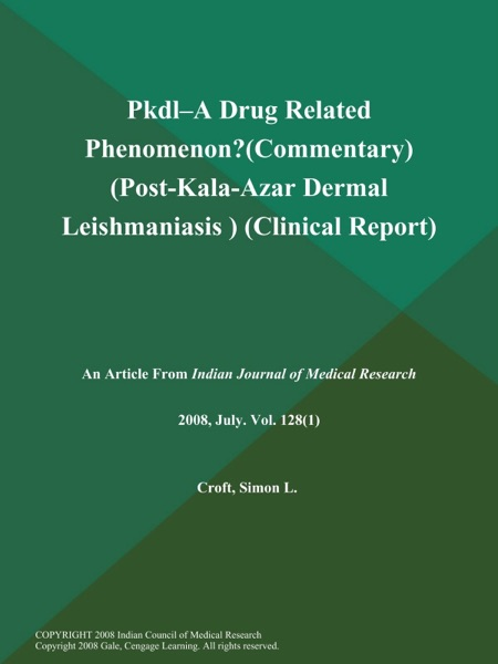 Pkdl--a Drug Related Phenomenon? (Commentary) (Post-Kala-Azar Dermal Leishmaniasis ) (Clinical Report)