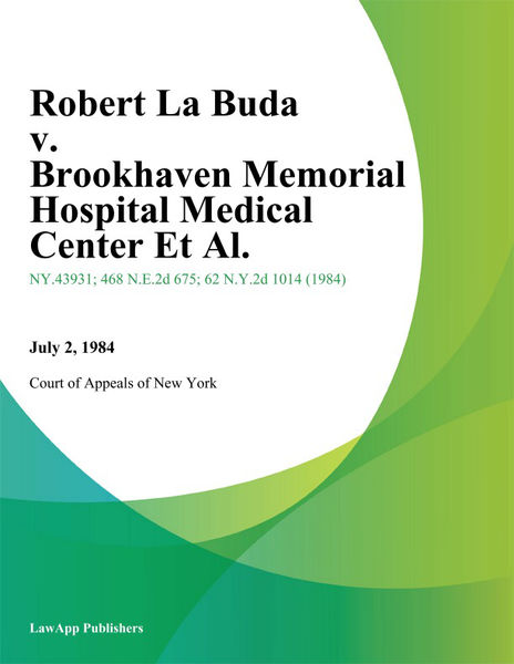 Robert La Buda v. Brookhaven Memorial Hospital Medical Center Et Al.