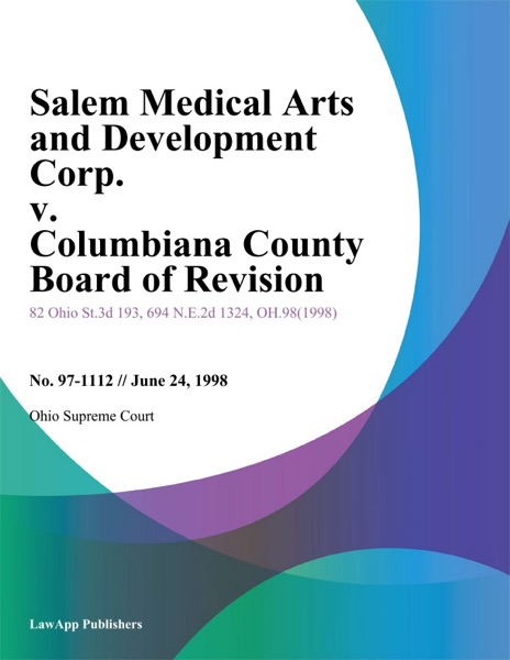 Salem Medical Arts and Development Corp. v. Columbiana County Board of Revision