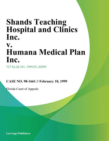 Shands Teaching Hospital and Clinics Inc. v. Humana Medical Plan Inc.
