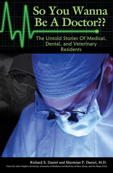 So You Wanna Be A Doctor? The Untold Stories Of Medical, Dental, and Veterinary Residents