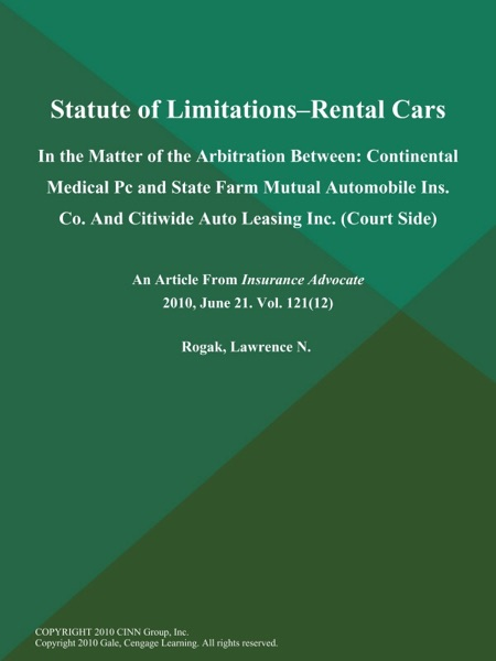 Statute of Limitations--Rental Cars: In the Matter of the Arbitration Between: Continental Medical Pc and State Farm Mutual Automobile Ins. Co. And Citiwide Auto Leasing Inc. (Court Side)