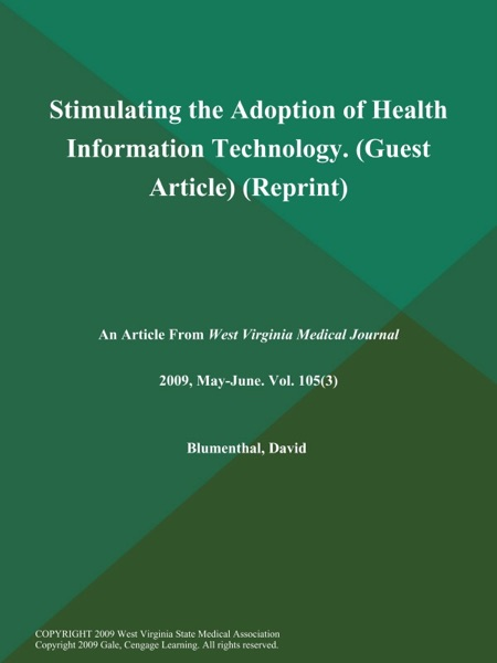 Stimulating the Adoption of Health Information Technology (Guest Article) (Reprint)