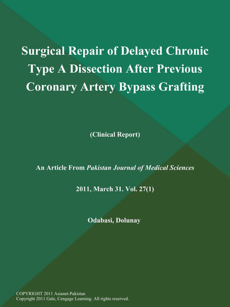 Surgical Repair of Delayed Chronic Type A Dissection After Previous Coronary Artery Bypass Grafting (Clinical Report)