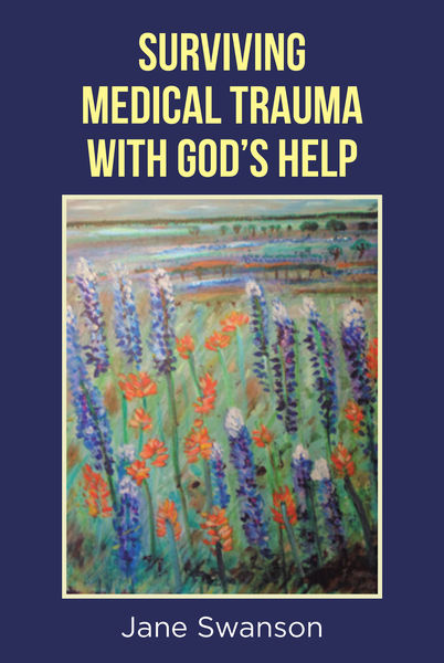Surviving Medical Trauma with God's Help