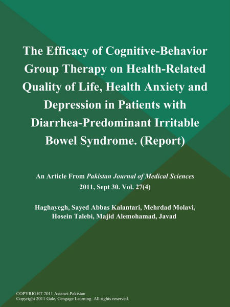 The Efficacy of Cognitive-Behavior Group Therapy on Health-Related Quality of Life, Health Anxiety and Depression in Patients with Diarrhea-Predominant Irritable Bowel Syndrome (Report)