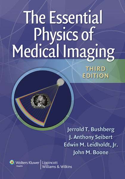 The Essential Physics of Medical Imaging: Third Edition