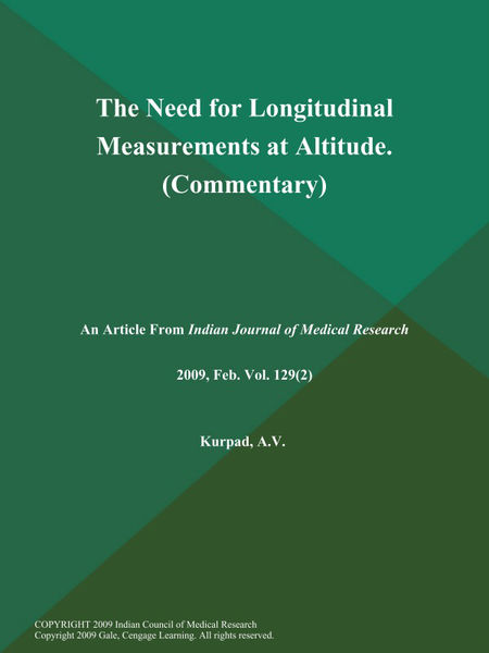 The Need for Longitudinal Measurements at Altitude (Commentary)