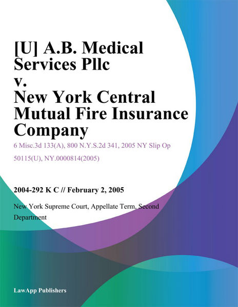 [U] A.B. Medical Services Pllc v. New York Central Mutual Fire Insurance Company