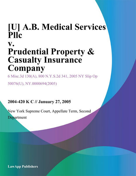 [U] A.B. Medical Services Pllc v. Prudential Property & Casualty Insurance Company