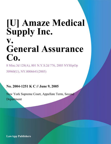 [U] Amaze Medical Supply Inc. v. General Assurance Co.
