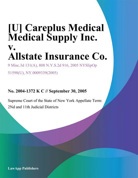 [U] Careplus Medical Medical Supply Inc. v. Allstate Insurance Co.