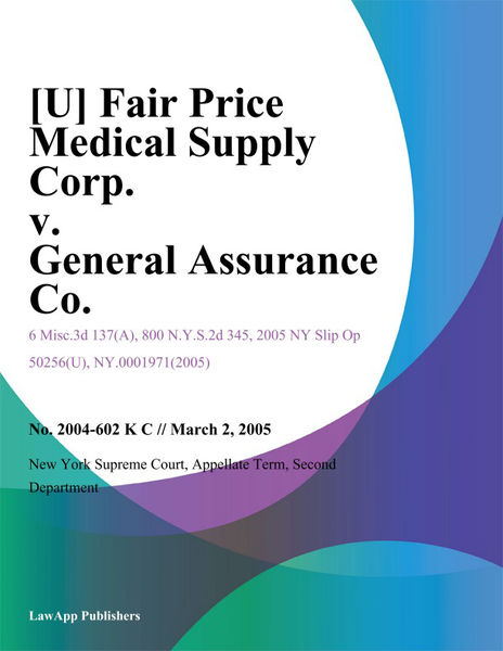 [U] Fair Price Medical Supply Corp. v. General Assurance Co.