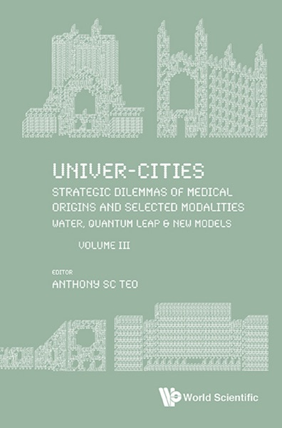 Univer-Cities: Strategic Dilemmas of Medical Origins and Selected Modalities