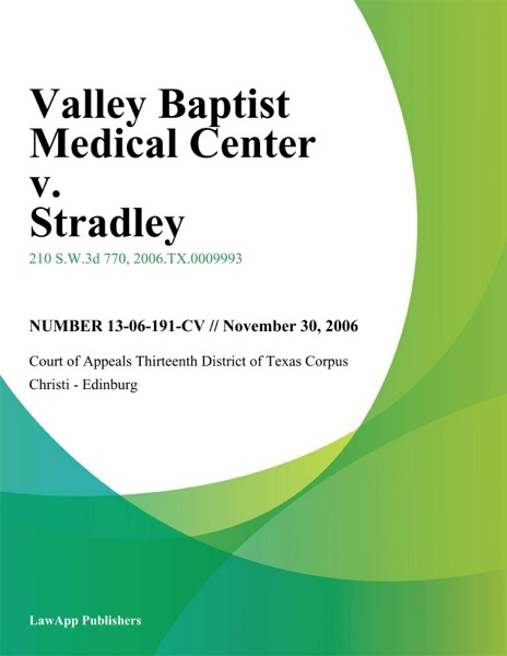 Valley Baptist Medical Center V. Stradley
