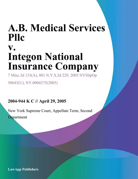 A.B. Medical Services Pllc v. Integon National Insurance Company
