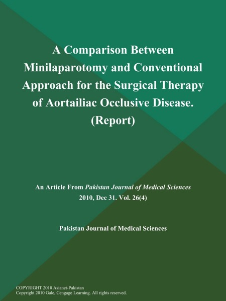 A Comparison Between Minilaparotomy and Conventional Approach for the Surgical Therapy of Aortailiac Occlusive Disease (Report)