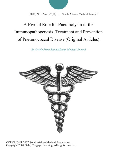 A Pivotal Role for Pneumolysin in the Immunopathogenesis, Treatment and Prevention of Pneumococcal Disease (Original Articles)