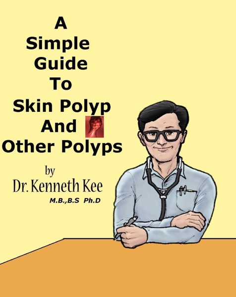 A Simple Guide to Skin Polyp and Other Polyps