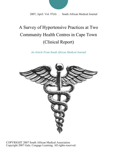 A Survey of Hypertensive Practices at Two Community Health Centres in Cape Town (Clinical Report)