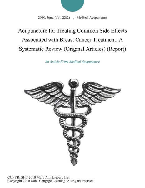 Acupuncture for Treating Common Side Effects Associated with Breast Cancer Treatment: A Systematic Review (Original Articles) (Report)