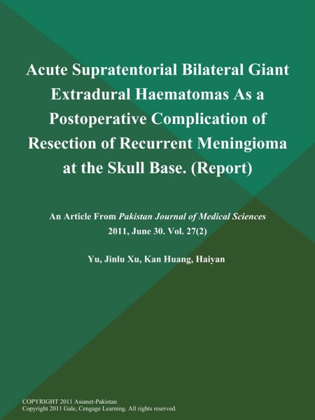 Acute Supratentorial Bilateral Giant Extradural Haematomas As a Postoperative Complication of Resection of Recurrent Meningioma at the Skull Base (Report)