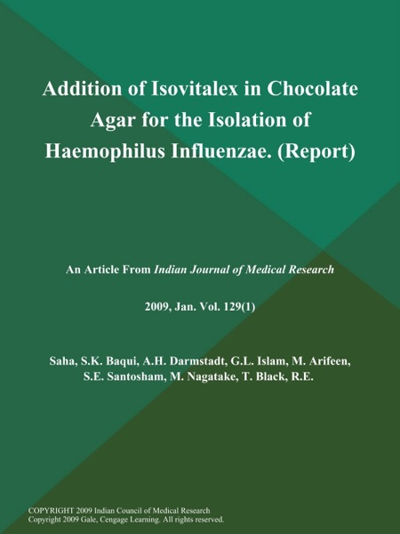 Addition of Isovitalex in Chocolate Agar for the Isolation of Haemophilus Influenzae (Report)