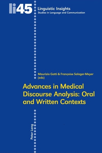 Advances In Medical Discourse Analysis: Oral and Written Contexts