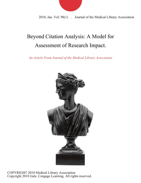 Beyond Citation Analysis: A Model for Assessment of Research Impact.