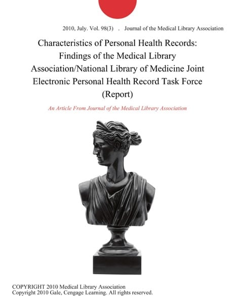 Characteristics of Personal Health Records: Findings of the Medical Library Association/National Library of Medicine Joint Electronic Personal Health Record Task Force (Report)
