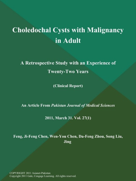 Choledochal Cysts with Malignancy in Adult: A Retrospective Study with an Experience of Twenty-Two Years (Clinical Report)