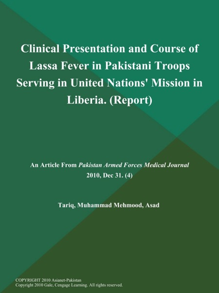 Clinical Presentation and Course of Lassa Fever in Pakistani Troops Serving in United Nations' Mission in Liberia (Report)