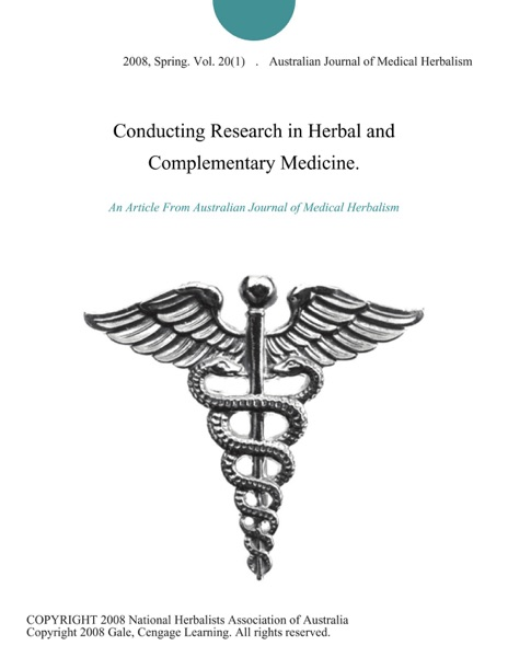 Conducting Research in Herbal and Complementary Medicine.