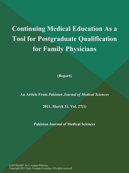 Continuing Medical Education As a Tool for Postgraduate Qualification for Family Physicians (Report)