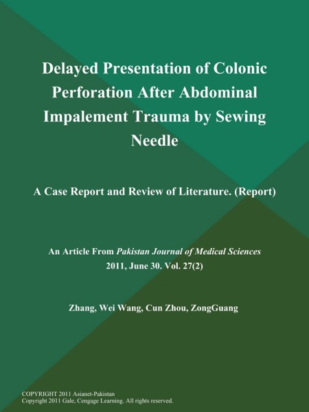 Delayed Presentation of Colonic Perforation After Abdominal Impalement Trauma by Sewing Needle: A Case Report and Review of Literature (Report)