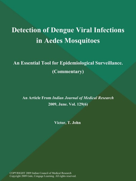 Detection of Dengue Viral Infections in Aedes Mosquitoes: An Essential Tool for Epidemiological Surveillance (Commentary)