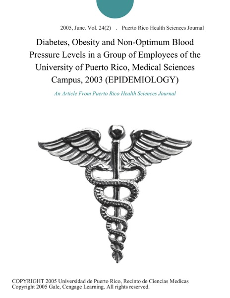 Diabetes, Obesity and Non-Optimum Blood Pressure Levels in a Group of Employees of the University of Puerto Rico, Medical Sciences Campus, 2003 (EPIDEMIOLOGY)