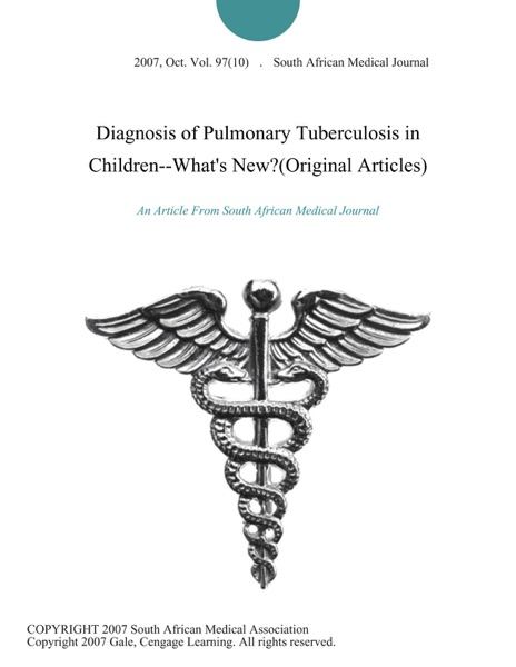 Diagnosis of Pulmonary Tuberculosis in Children--What's New?(Original Articles)