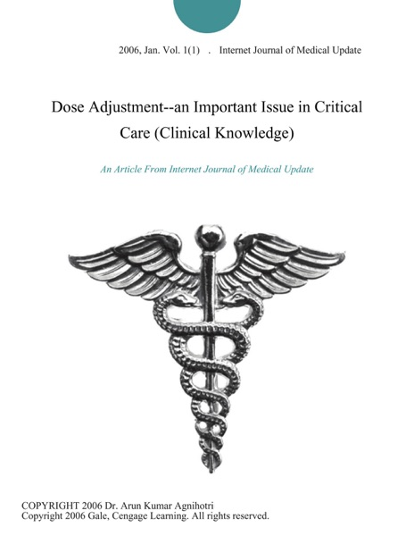 Dose Adjustment--an Important Issue in Critical Care (Clinical Knowledge)