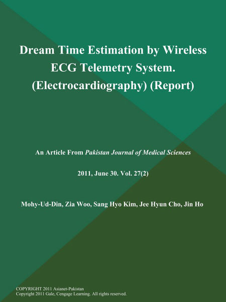 Dream Time Estimation by Wireless ECG Telemetry System (Electrocardiography) (Report)