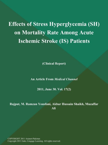 Effects of Stress Hyperglycemia (SH) on Mortality Rate Among Acute Ischemic Stroke (IS) Patients (Clinical Report)