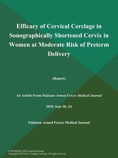 Efficacy of Cervical Cerclage in Sonographically Shortened Cervix in Women at Moderate Risk of Preterm Delivery (Report)