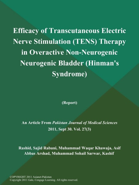 Efficacy of Transcutaneous Electric Nerve Stimulation (TENS) Therapy in Overactive Non-Neurogenic Neurogenic Bladder (Hinman's Syndrome) (Report)