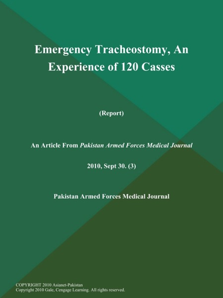 Emergency Tracheostomy, An Experience of 120 Casses (Report)