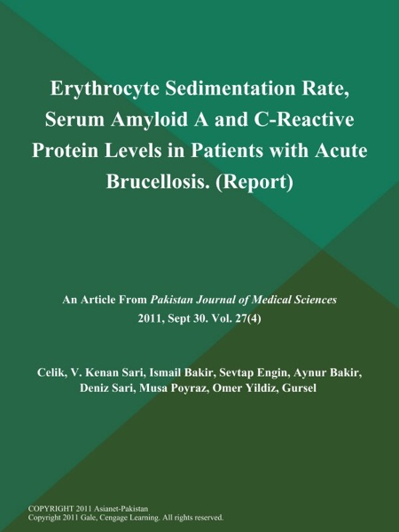 Erythrocyte Sedimentation Rate, Serum Amyloid A and C-Reactive Protein Levels in Patients with Acute Brucellosis (Report)