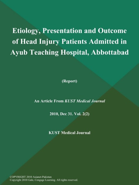 Etiology, Presentation and Outcome of Head Injury Patients Admitted in Ayub Teaching Hospital, Abbottabad (Report)