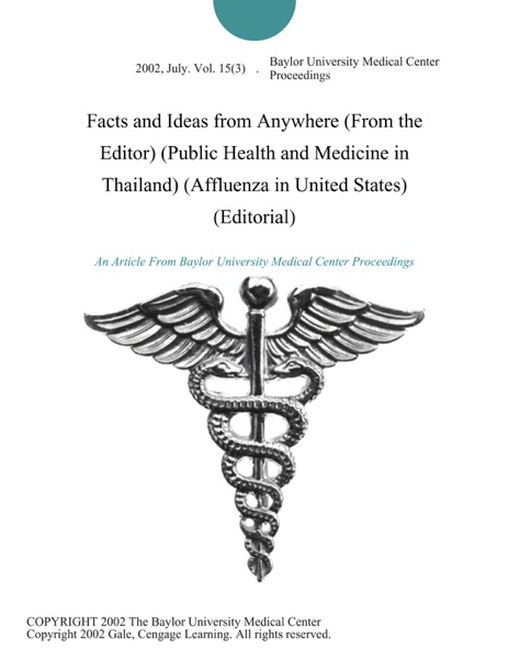 Facts and Ideas from Anywhere (From the Editor) (Public Health and Medicine in Thailand) (Affluenza in United States) (Editorial)